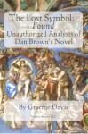 The Lost Symbol - Found : Unauthorized Analysis of Dan Brown's Novel - Graeme Davis
