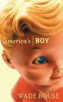 America's Boy: A Memoir - Wade Rouse