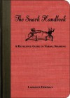 The Snark Handbook: A Reference Guide to Verbal Sparring - Lawrence Dorfman