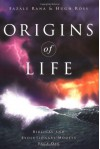 Origins of Life: Biblical and Evolutionary Models Face Off - Fazale Rana, Hugh Ross