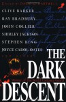 The Dark Descent - Joyce Carol Oates, John Collier, David G. Hartwell, Shirley Jackson, Ray Bradbury, Stephen King, Clive Barker