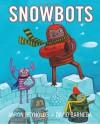 Snowbots - Aaron Reynolds, David Barneda