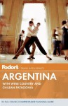 Fodor's Argentina: with Wine Country and Chilean Patagonia - Fodor's Travel Publications Inc.