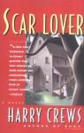 Scar Lover - Harry Crews