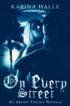 On Every Street (The Artists Trilogy, #0.5) - Karina Halle, Veronica Den