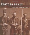 Photo by Brady: A Picture of the Civil War - Jennifer Armstrong, Mathew B. Brady