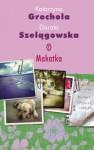 Makatka - Katarzyna Grochola, Dorota Szelągowska