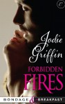 Forbidden Fires (Bondage & Breakfast) - Jodie Griffin