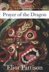 Prayer of the Dragon - Eliot Pattison