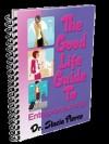 The Good Life Guide to Entrepreneurship - Stacia Pierce