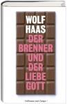 Der Brenner und der liebe Gott - Wolf Haas