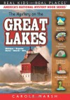 The Mystery on the Great Lakes: Michigan,Superior, Huron, Ontario, Erie (Real Kids, Real Places) - Carole Marsh
