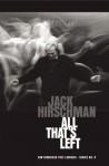 All That's Left - Jack Hirschman, Jack Hirschmann