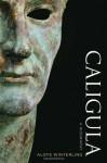 Caligula: A Biography - Aloys Winterling