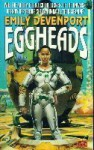 Eggheads - Emily Devenport