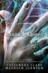 The Runaway Queen (The Bane Chronicles, #2 - Maureen Johnson, Cassandra Clare