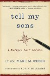 Tell My Sons: A Father's Last Letters - Mark M. Weber, Robin Williams