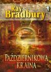 Październikowa kraina - Ray Bradbury, Tomasz S. Gałązka