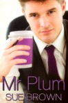 Mr Plum - Sue Brown