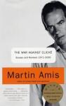 The War against Cliché: Essays and Reviews 1971-2000 - Martin Amis, James Diedrick