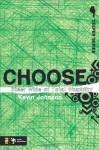 Choose: Steer Wide of Total Stupidity (Deeper Series) - Kevin Johnson