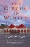 The Circus in Winter - Cathy Day