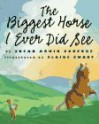 The Biggest Horse I Ever Did See - Susan Arkin Couture, Claire Ewart