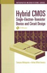 Hybrid CMOS Single-Electron-Transistor Device and Circuit Design [With CDROM] - Santanu Mahapatra