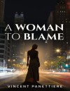 A Woman to Blame - Vincent Panettiere