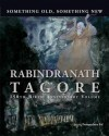 Something Old, Something New: Rabindranath Tagore's 150th Birth Anniversary Volume - Pratapaditya Pal