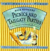 Picnics and Tailgate Parties: Surefire Recipes and Exciting Menus for a Flawless Party! - Rick Rodgers