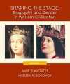 Sharing the Stage: Biography and Gender in Western Civilization, Volume I - Slaughter, Melissa K. Bokovoy