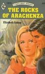 The Rocks of Arachenza - Elizabeth Ashton