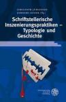 Schriftstellerische Inszenierungspraktiken - Typologie Und Geschichte - Christoph Jurgensen, Gerhard Kaiser
