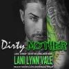 Dirty Mother: Uncertain Saints MC Series, Book 5 - Tantor Audio, Lani Lynn Vale, Lloyd Mason Smith, Kendall Taylor
