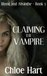 Claiming the Vampire - Chloe Hart