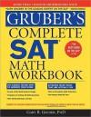 Gruber's Complete SAT Math Workbook - Gary R. Gruber
