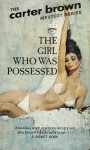 The Girl Who Was Possessed - Carter Brown