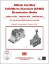 Official Certified SolidWorks Associate (CSWA) Examination Guide - David Planchard, Marie Planchard