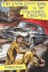 The South Street Gang vs. the Coalcracker Cyclops - Richard Benyo