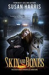 Skin & Bones (The Ever Chace Chronicles Book 1) - Susan Harris