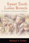 Sweet Teeth and Loose Bowels - Michael S. Gerber