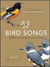 Bird Songs: 250 North American Birds in Song - Les Beletsky, Jon L. Dunn