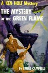 The Mystery of the Green Flame - Bruce Campbell