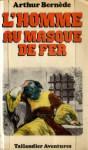 L'Homme au masque de fer - Arthur Bernède