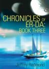 Chronicles Of Er Da: Book Three - Jeffrey Redmond