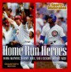 Home Run Heroes: Mark McGwire, Sammy Sosa, and a Season for the Ages - Sports Illustrated, Merrell Noden