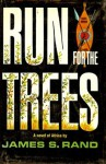 Run for the Trees: A Novel of Africa - James S. Rand