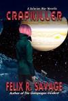 Crapkiller: A Thrilling Science Fiction Novella (The Solarian War Saga Book 0) - Felix R. Savage