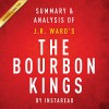The Bourbon Kings: By J.R. Ward: Summary & Analysis - Instaread, Michael Gilboe, Instaread